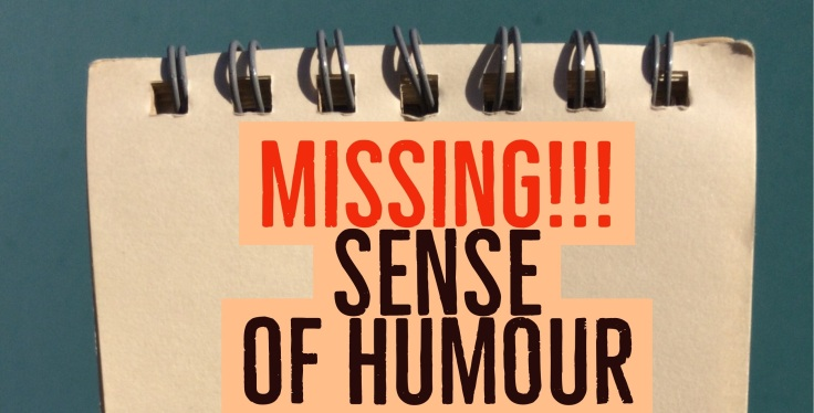 MissingSenseOfHumourUse
